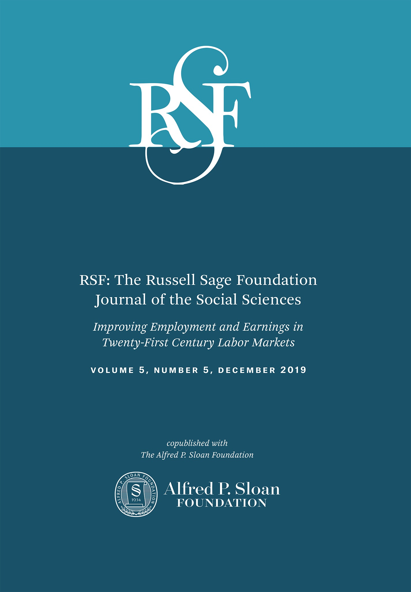 Improving Employment And Earnings In Twenty First Century Labor Markets An Introduction Rsf The Russell Sage Foundation Journal Of The Social Sciences